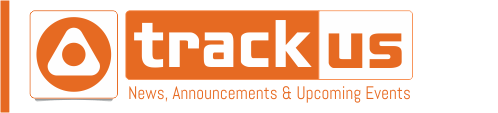 Track Us - News, Announcements & Upcoming Events